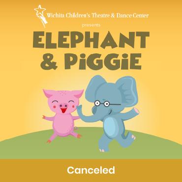 Wichita Children's Theatre Elephant & Piggie – Canceled